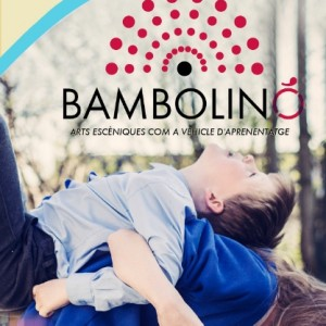#socmestretambé Bambolinó : arts escèniques com a vehicle d'aprenentatge